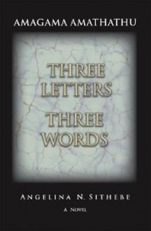 Three Letters Three Words - Angelina N. Sithebe