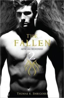 Aerie and Reckoning (The Fallen, #3-4) - Thomas E. Sniegoski