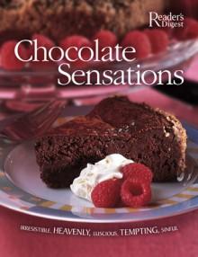 Chocolate Sensations: Over 200 Easy-to-Make Recipes - Reader's Digest Association,Reader's Digest Association,Lee Faber
