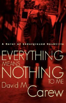 Everything Means Nothing to Me - David, M. Carew