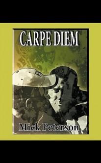 Carpe Diem - Mick Peterson