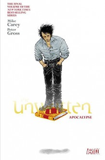 The Unwritten Vol. 11: Apocalypse - Mike Carey,Peter Gross