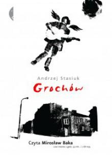 Grochów - Andrzej Stasiuk, Mirosław Baka