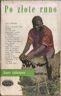 Po złote runo - Kaare Gulbransen