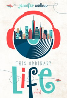 This Ordinary Life - Jennifer Walkup