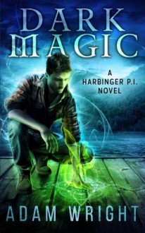 Dark Magic (Harbinger P.I.) (Volume 3) - Adam J Wright