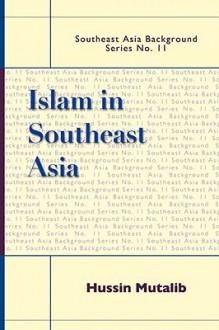 Islam in Southeast Asia - Hussin Mutalib