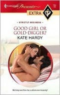 Good Girl or Gold-Digger? - Kate Hardy