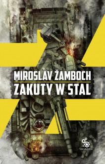 Zakuci w stal - Andrzej Kossakowski, Miroslav Žamboch