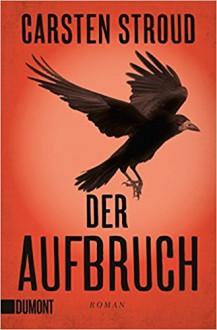 Taschenbücher: Der Aufbruch: Roman (Niceville-Trilogie, Band 3) - Daniel Hauptmann,Carsten Stroud