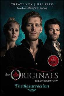 The Originals: The Resurrection - Julie Plec
