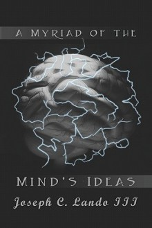 A Myriad of the Mind's Ideas - Joseph C. Lando Iii, Joseph Lando