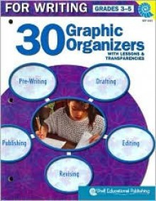 30 Graphic Organizers for Writing Gr. 3-5 with Lessons & Transparencies - Christi E. Parker