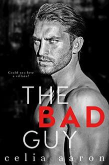 The Bad Guy - Celia Aaron