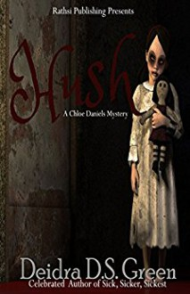 Hush: A Chloe Daniels Mystery (Chloe Daniels Mysteries Book 2) - Deidra D. S. Green,Deidra D. S. Green