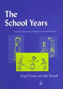 The School Years - Brigid Daniel, Sally Wassell
