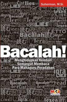 Bacalah! Menghidupkan Kembali Semangat Membaca Para Mahaguru Peradaban - Suherman