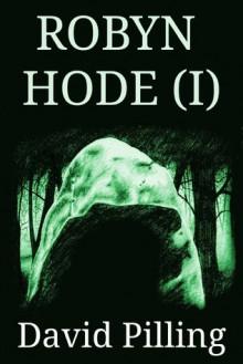Robyn Hode: Part I - David Pilling