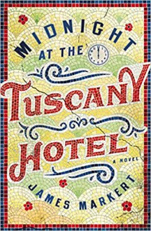 Midnight at the Tuscany Hotel - James Markert