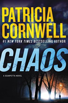 Chaos: A Scarpetta Novel (Kay Scarpetta Mysteries) - Patricia Cornwell