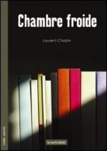 Chambre Froide - Laurent Chabin