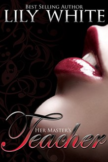 Her Master's Teacher - Lily White