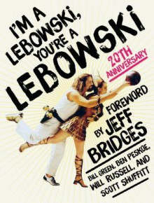 I'm a Lebowski, You're a Lebowski: 20th Anniversary - Jesse Russell,Bill Green,Ben Peskoe,Scott Shuffitt