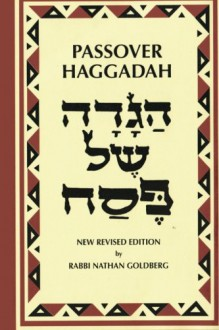 Passover Haggadah: A New English Translation and Instructions for the Seder - Rabbi Nathan Goldberg