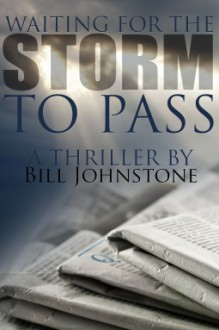 Waiting for the Storm to Pass - Bill Johnstone