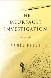 The Meursault Investigation - Kamel Daoud,John Cullen