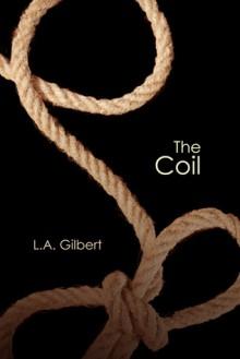 The Coil - L.A. Gilbert