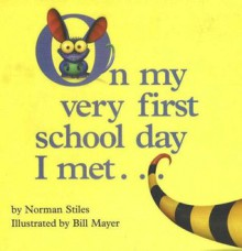 On My Very First Day of School I Met... - Norman Stiles, Bill Mayer