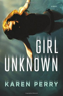 Girl Unknown - Karen Perry