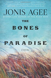 The Bones of Paradise - Jonis Agee