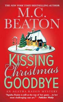 Kissing Christmas Goodbye - M.C. Beaton