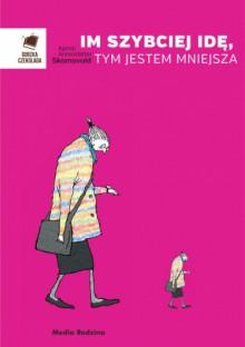 Im szybciej idę, tym jestem mniejsza - Kjersti Annesdatter Skomsvold, Katarzyna Tunkiel