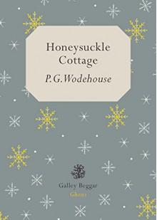 Honeysuckle Cottage - P.G. Wodehouse