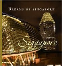 AZU's Dreams of Singapore Singapore (Dreams of) - Michael Spencer, Joakim Leroy