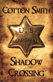 Shadow Crossing - Cotton Smith