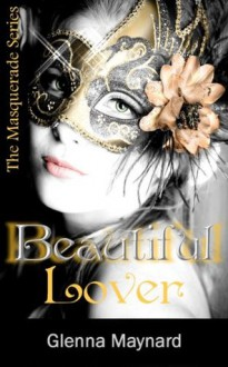 Beautiful Lover (The Masquerade Series) - Glenna Maynard