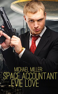 Michael Miller: Space Accountant - Evie Love
