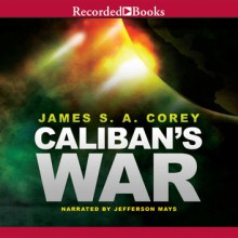 Caliban's War - James S.A. Corey,Jefferson Mays