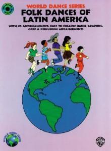 Folk Dances of Latin America: Book & CD - Fredericka Moore