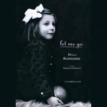 Let Me Go - Helga Schneider, Barbara Rosenblat, Inc. Blackstone Audio