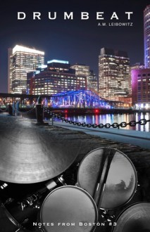 Drumbeat - A. M. Leibowitz