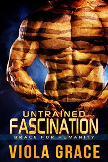 Untrained Fascination (Brace for Humanity Book 1) - Viola Grace
