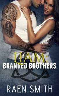 Liam: Branded Brothers - Raen Smith