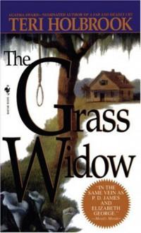 The Grass Widow - Teri Holbrook