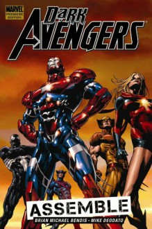 Dark Avengers, Vol. 1: Assemble - Brian Michael Bendis, Mike Deodato Jr., Will Conrad