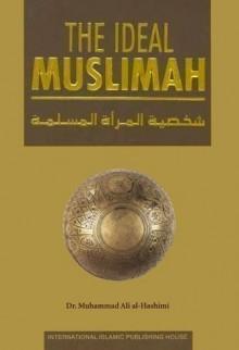 The Ideal Muslimah - Muhammad Ali Al-Hashimi